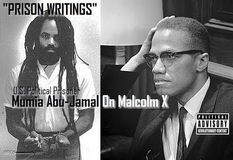 Mumia Abu-Jamal On Malcolm X- Prison Writings