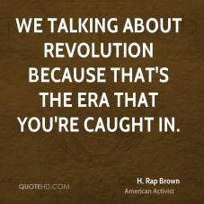 h-rap-brown-h-rap-brown-we-talking-about-revolution-because-thats-the